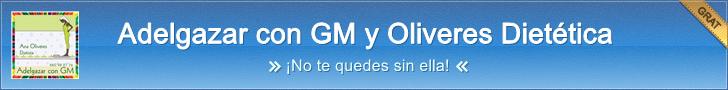 Adelgazar con GM y Oliveres Dietética
